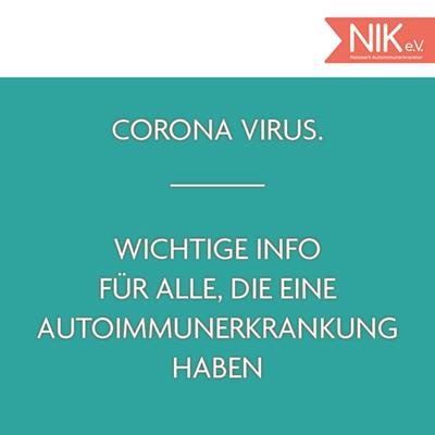 Corona-Virus. Wichtige Info für alle Autoimmunerkrankten